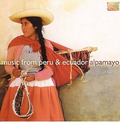 "Alpamayo ""Music From Peru & Ecuador"""