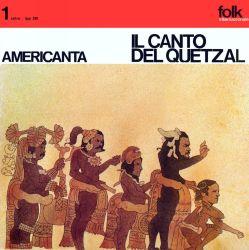 """Americanta """"Il Canto Del Quetzal"""""""