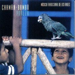 """Chaman-Bambu """"Pureza"""""""