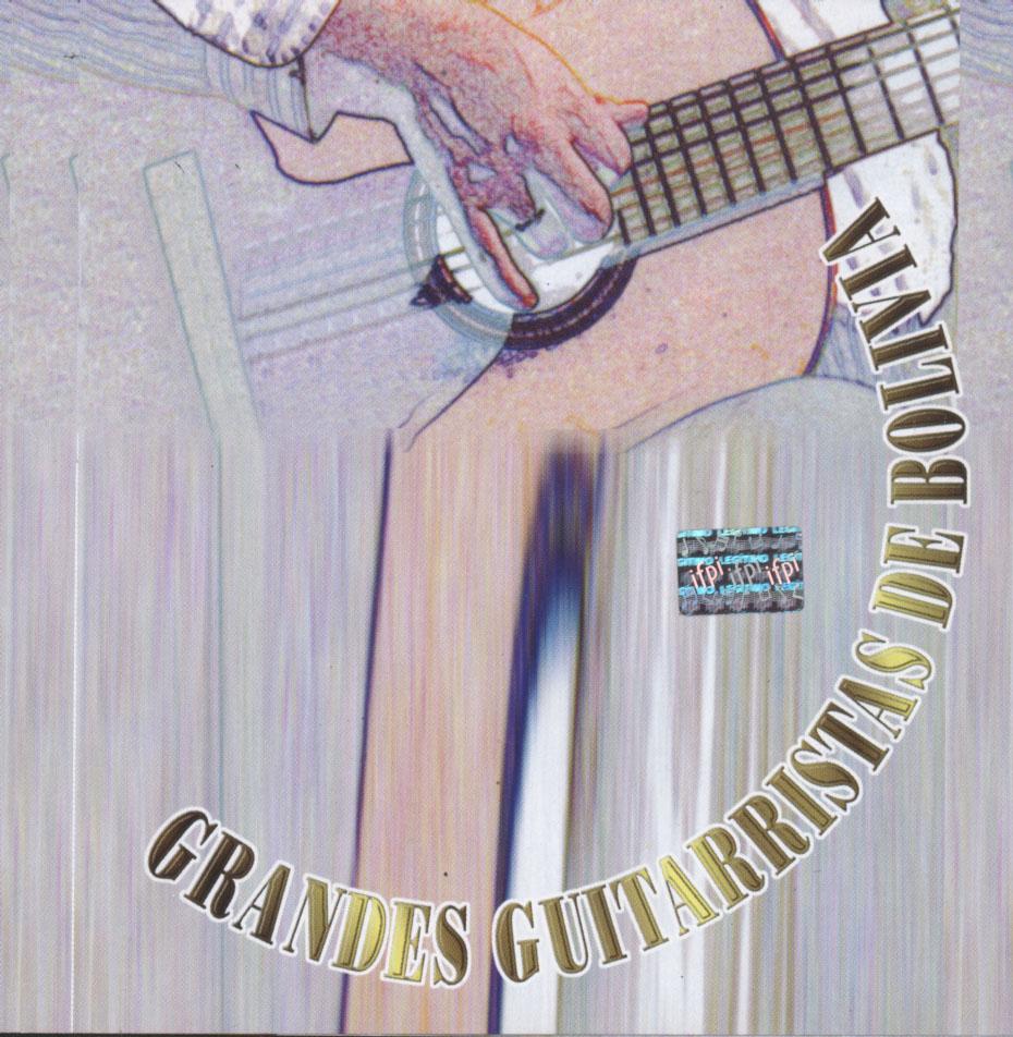 """Grandes Guitarristas De Bolivia"""""""