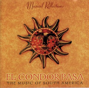 """El Condor Pasa - The Music Of South America"""
