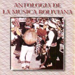 """Antologia De La Musica Boliviana"""