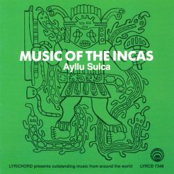"Ayllu Sulca ""Music of the Incas"""