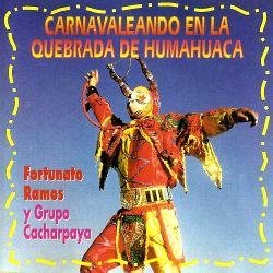 "Fortunato Ramos & Cacharpaya ""Carnavaleando"""