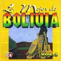 """""""Lo Mejor De Bolivia Vol.2"""""""