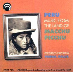 """Peru Music From The Land Of Macchu Picchu"""