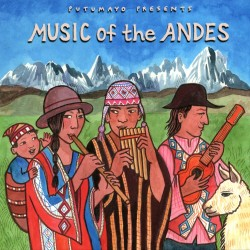 Putumayo Presents - Music of the Andes