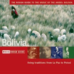 """The Rough Guide to the Music of the Andes: Bolivia"""