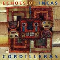 """Echoes of Incas """"Cordilleras"""""""