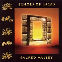"Echoes of Incas ""Sacred Valley"""