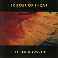 "Echoes of Incas ""The Inca Empire"""
