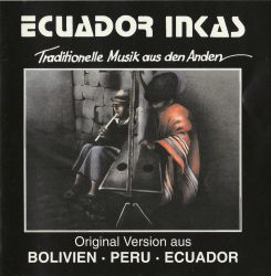"""Ecuador Inkas """"Traditionelle Musik Aus Den Anden Vol.2"""""""