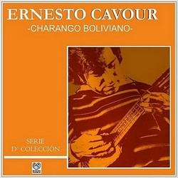 """Ernesto Cavour """"Charango Boliviano"""""""