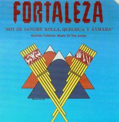 """Fortaleza """"Soy De Sangre, Quechua Y Aymara"""""""
