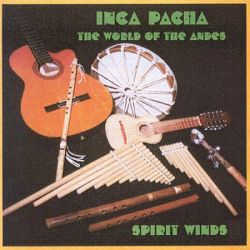 """Inca Pacha """"Spirit Winds"""""""
