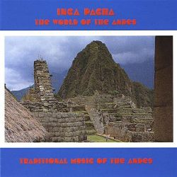 "Inca Pacha ""The World Of Andes"""