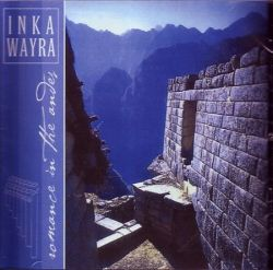 "Inka Wayra ""Romance In The Andes"""