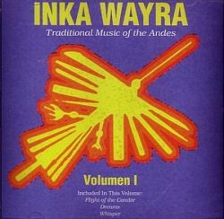 "Inka Wayra ""Traditional Music of the Andes"""