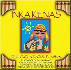 "Inkakenas ""El Condor Pasa"""
