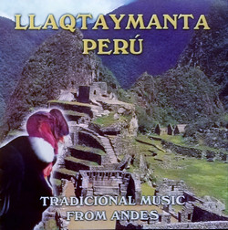 "Llaqtaymanta ""Traditional Music from Andes"""