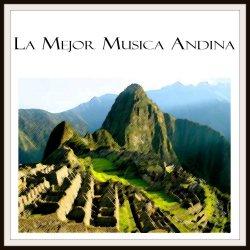 """Los Andinos """"La Mejor Musica Andina"""""""