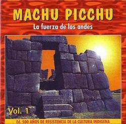 """Machu Picchu """"La Fuerza De Los Andes"""""""