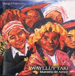 "Margot Palomino ""Waylluytaki"""