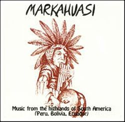 "Markahuasi ""Music From the Highlands of South America"""