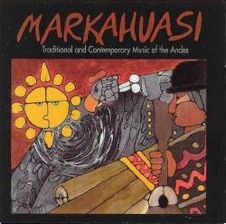 "Markahuasi ""Traditional And Contemporary Music Of The Andes"""