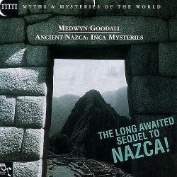 "Medwyn Goodall ""Ancient Nazca Inca Mysteries"""