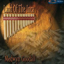 "Medwyn Goodall ""Land Of The Inca"""