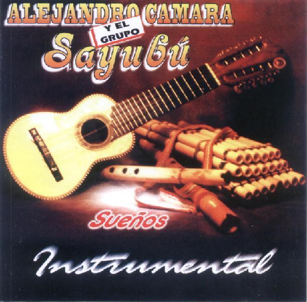 """cd Alejandro Camara Y El Grupo Sayubu """"Sueños"""" Alejandro_camara_y_el_grupo_sayubu-suenos"""
