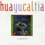 """Huayucaltia """"Caminos"""""""