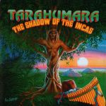 "Tarahumara ""The shadow of the Incas"""