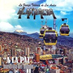"""Alaxpacha """"A La Paz"""""""