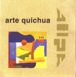 "Allpa ""Fiesta Andina II - Arte Quichua"""