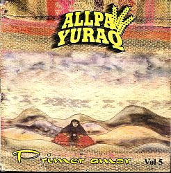 "Allpa Yuraq ""Primer Amor"""