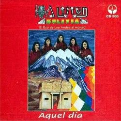 """Altitud Bolivia """"Aquel dia"""""""