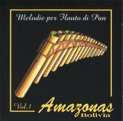 "Amazonas Bolivia ""Melodie per Flauto Di Pan Vol.1"""