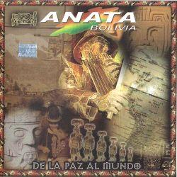 "Anata Bolivia ""De La Paz Al Mundo"""