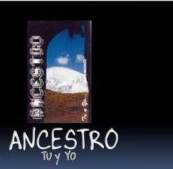 """Ancestro """"Tu Y Yo"""""""