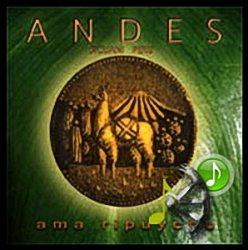 "Andes ""Ama Ripuychu"""