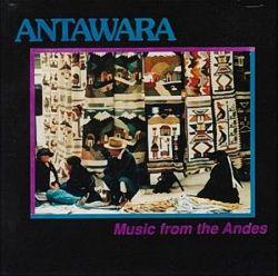 "Antawara ""Music From The Andes"""