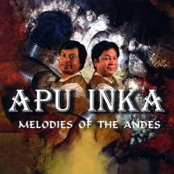 "Apu Inka ""Melodies Of The Andes"""
