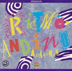 "Atahualpa ""Ritmo Andino Amazonas"""
