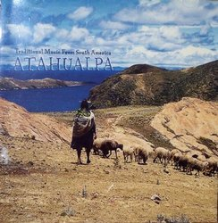 "Atahualpa ""Traditional Music From South America"""