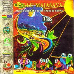 """Ayllu Majasaya """"Musica Originaria De Los Andes De Bolivia"""""""
