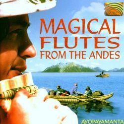 """Ayopayamanta """"Magical Flutes From the Andes"""""""