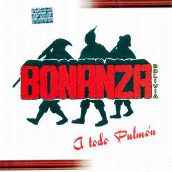 """Bonanza """"A Todo Pulmon"""""""