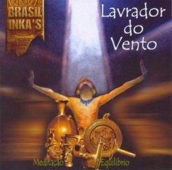 """Brasil Inkas """"Lavrador Do Vento"""""""